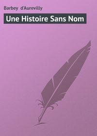 Jules, Barbey d'Aurevilly  - Une Histoire Sans Nom
