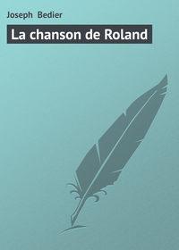 Bedier, Joseph  - La chanson de Roland