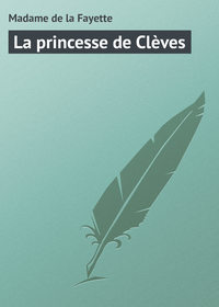 Fayette, Madame de la  - La princesse de Cl?ves