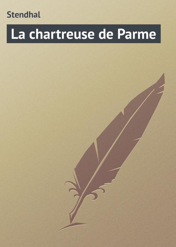 Stendhal La chartreuse de Parme цена