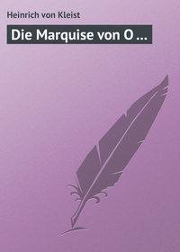 Kleist, Heinrich von  - Die Marquise von O ...