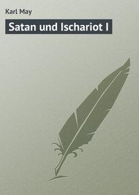 May, Karl  - Satan und Ischariot I