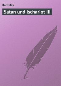 May, Karl  - Satan und Ischariot III