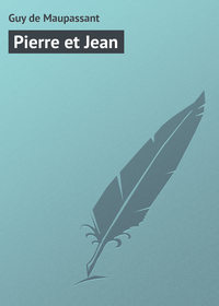 - Pierre et Jean