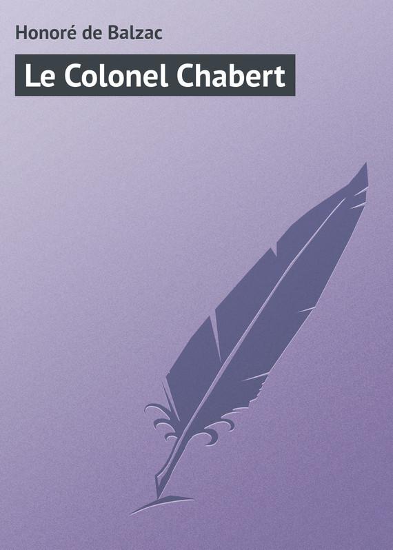 Оноре де Бальзак Le Colonel Chabert оноре де бальзак folk tales of napoleon