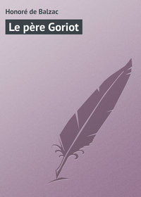 Balzac, Honor? de  - Le p?re Goriot