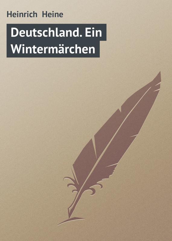 Heinrich Heine Deutschland. Ein Wintermärchen сабо quelle heine 59158
