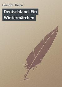 Heine, Heinrich   - Deutschland. Ein Winterm?rchen