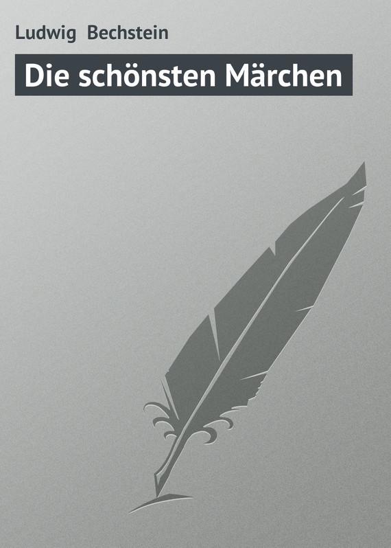 Ludwig Bechstein Die schönsten Märchen