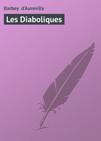 Jules, Barbey d'Aurevilly  - Les Diaboliques