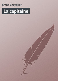 Chevalier, Emile  - La capitaine
