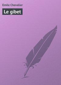 Chevalier, Emile  - Le gibet