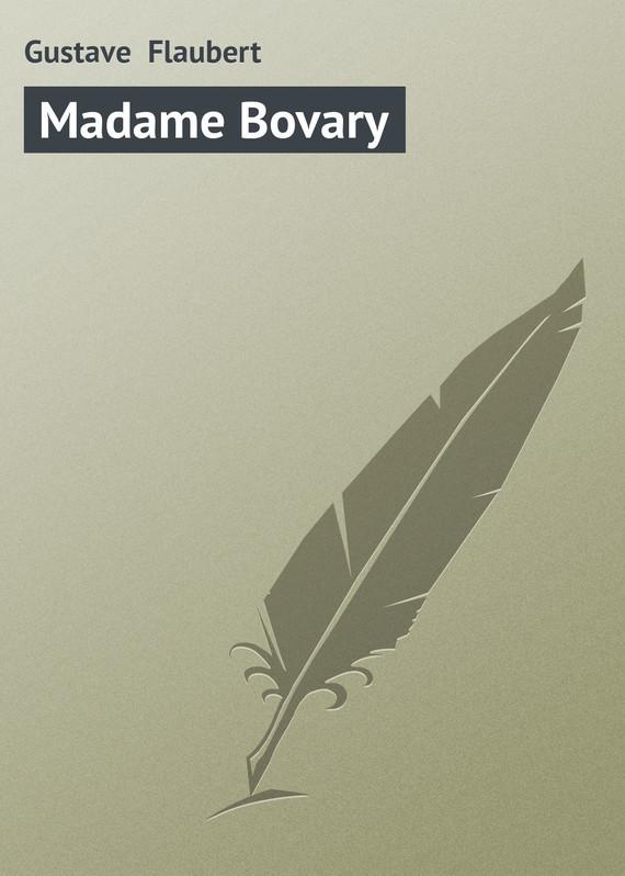 Gustave Flaubert Madame Bovary flaubert g madame bovary niveau 4 cd