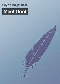 Maupassant, Guy de  - Mont Oriol