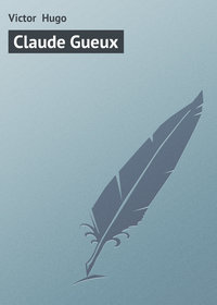 Hugo, Victor  - Claude Gueux