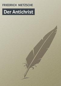 NIETZSCHE, FRIEDRICH   - Der Antichrist