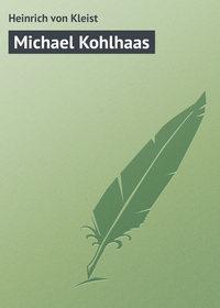 Kleist, Heinrich von  - Michael Kohlhaas