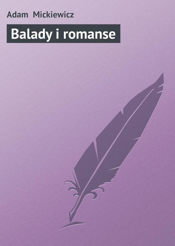 Adam Mickiewicz. Balady i romanse