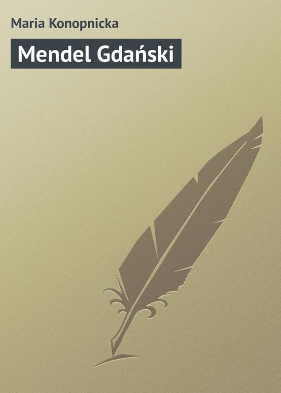 Обложка книги Mendel Gdański, автор Konopnicka, Maria