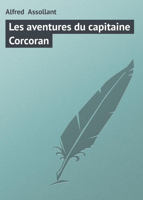 Assollant Alfred Les aventures du capitaine Corcoran le capitaine pamphile