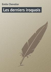 - Les derniers iroquois