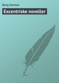 - Excentriske noveller