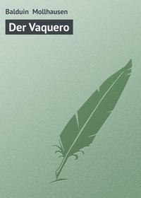 Mollhausen, Balduin   - Der Vaquero