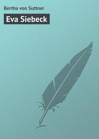 Suttner, Bertha von  - Eva Siebeck