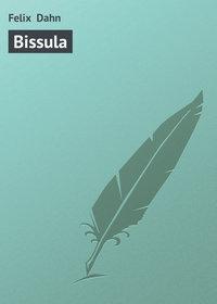 Dahn, Felix   - Bissula