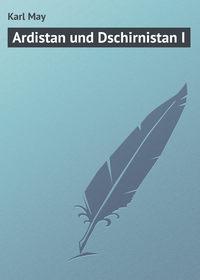 May, Karl  - Ardistan und Dschirnistan I