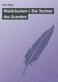 May, Karl  - Waldr?schen I. Die Tochter des Granden