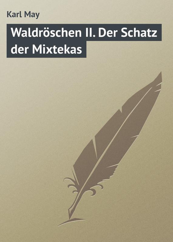 Karl May Waldröschen II. Der Schatz der Mixtekas дутики der spur der spur de034awkyw71