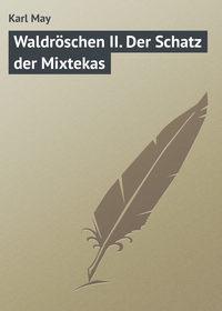 May, Karl  - Waldr?schen II. Der Schatz der Mixtekas