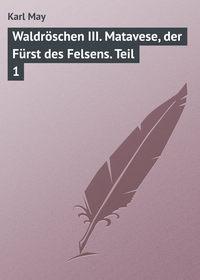 - Waldr?schen III. Matavese, der F?rst des Felsens. Teil 1