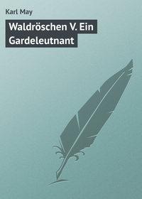 May, Karl  - Waldr?schen V. Ein Gardeleutnant