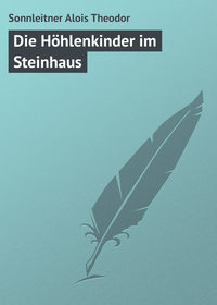 Theodor, Sonnleitner Alois  - Die H?hlenkinder im Steinhaus