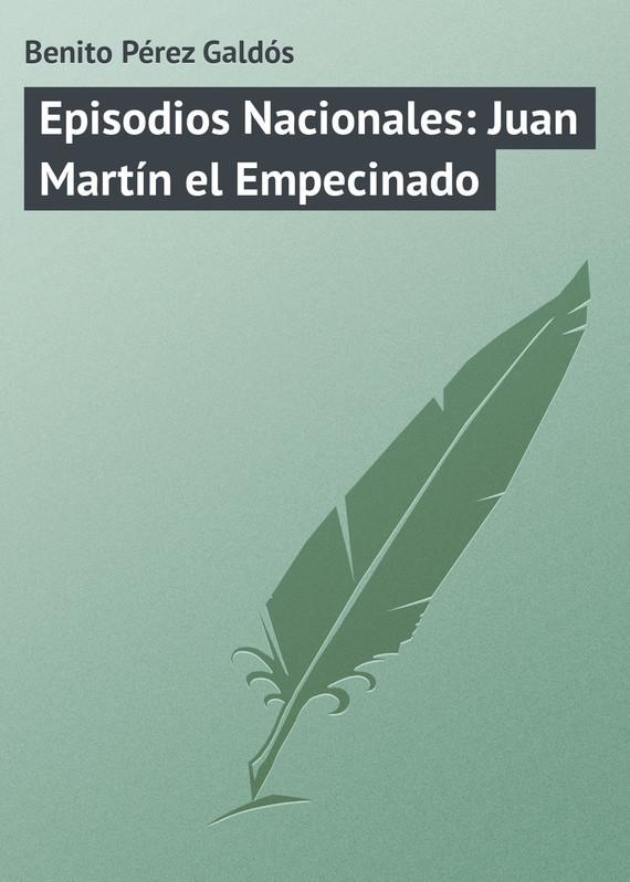 Benito Pérez Galdós Episodios Nacionales: Juan Martín el Empecinado dani martín alicante