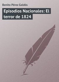 - Episodios Nacionales: El terror de 1824