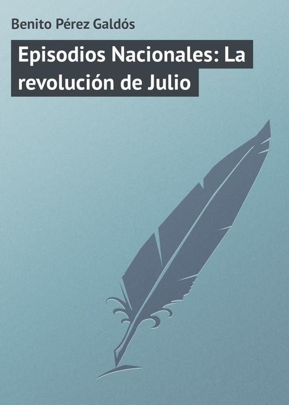 Benito Pérez Galdós Episodios Nacionales: La revolución de Julio pérez galdós benito rdr cd [adultos b1 ] marianela