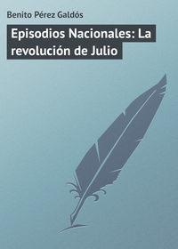 Gald?s, Benito P?rez  - Episodios Nacionales: La revoluci?n de Julio