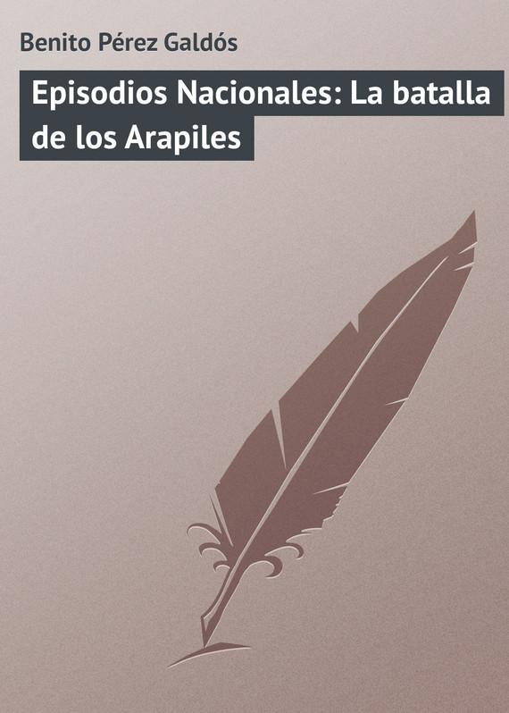 Обложка книги Episodios Nacionales: La batalla de los Arapiles, автор Gald?s, Benito P?rez