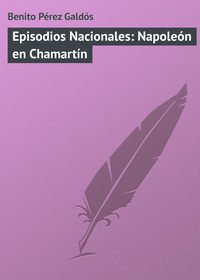 - Episodios Nacionales: Napole?n en Chamart?n