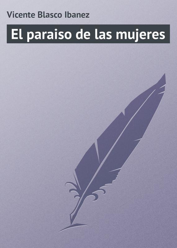Vicente Blasco Ibanez El paraiso de las mujeres ibanez grx20 bkn black
