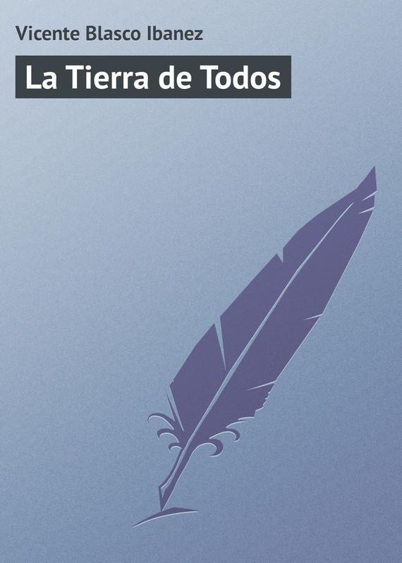 Vicente Blasco Ibanez La Tierra de Todos ibanez aeb8e black