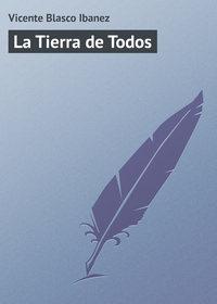 Ibanez, Vicente Blasco  - La Tierra de Todos
