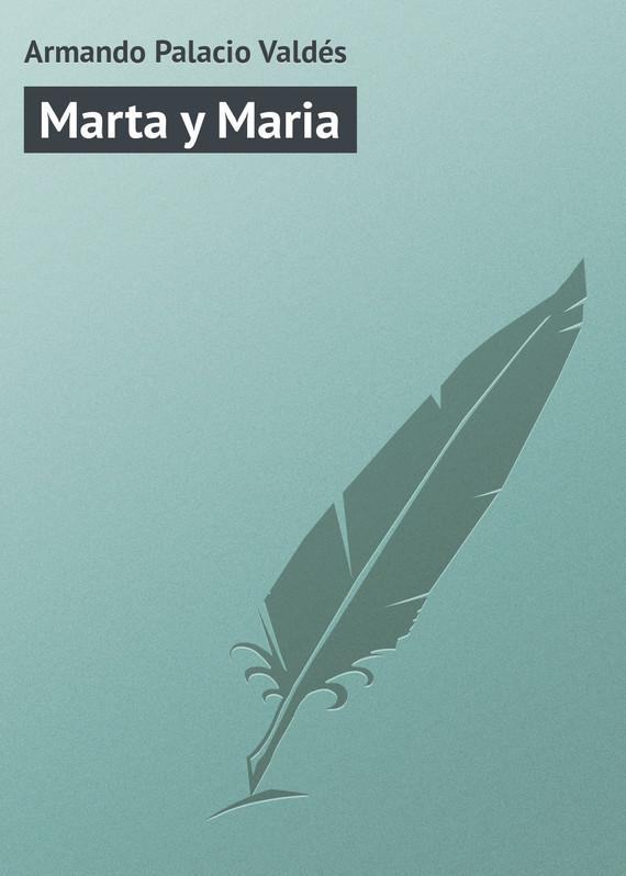 Обложка книги Marta y Maria, автор Vald?s, Armando Palacio