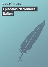 Gald?s, Benito P?rez  - Episodios Nacionales: Bail?n