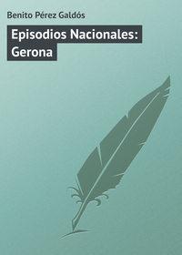 Gald?s, Benito P?rez  - Episodios Nacionales: Gerona