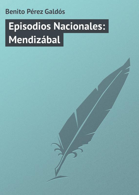 все цены на Benito Pérez Galdós Episodios Nacionales: Mendizábal