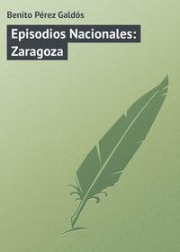 - Episodios Nacionales: Zaragoza